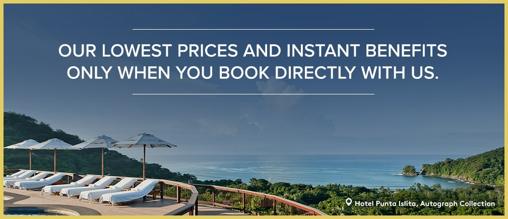 Our lowest prices and instant benefits. Only when you book directly with us