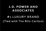 J.D. Power & Associates #1 Luxury Brand (Tied with The Ritz-Carlton)