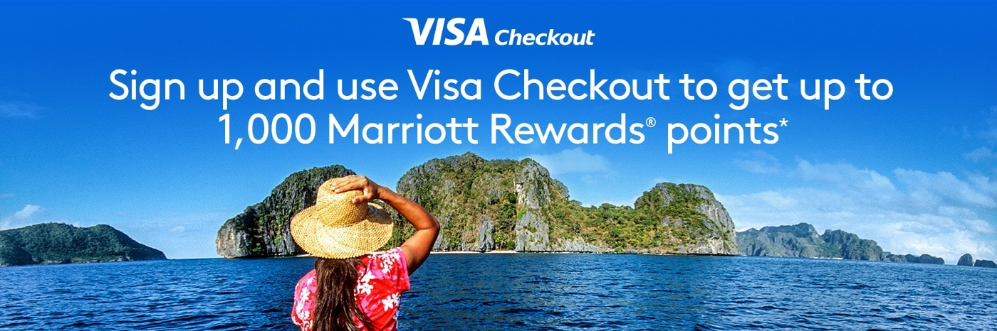 Sign up and use Visa Checkout to get up to 1,000 Marriott Rewards® points