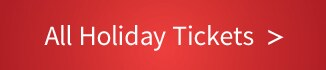 Click to view all holiday ticket options