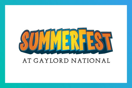 SummeFest at Gaylord National