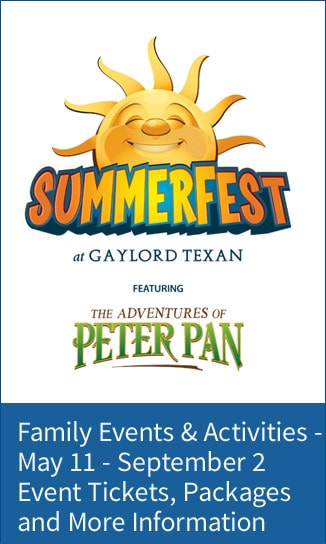 SummerFest at Gaylord Texan featuring The Adventures of Peter Pan