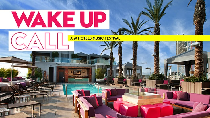Experience Wake Up Call, a W Hotels Music Festival.