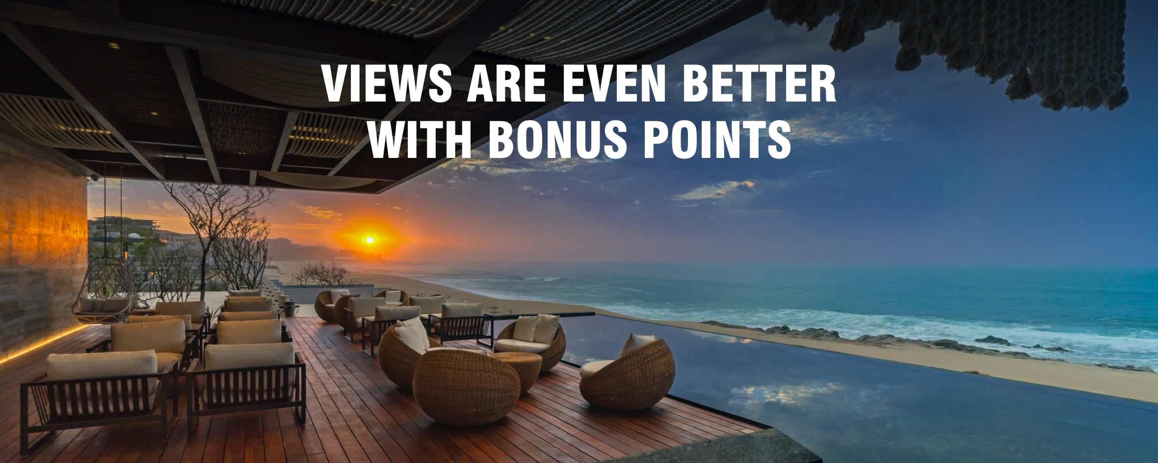 Views are even better with bonus points.
