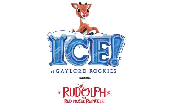 ICE! at Gaylord Rockies featuring Rudolph