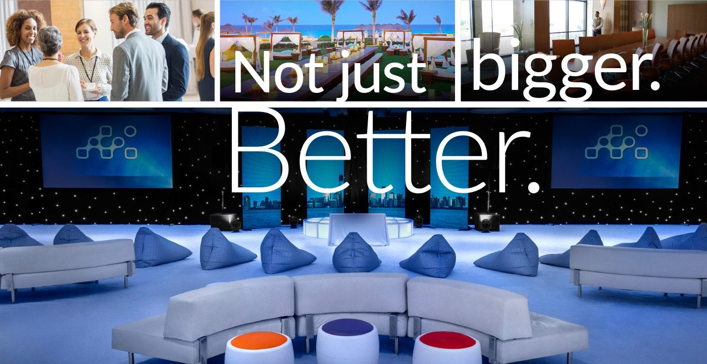 Not just bigger. Better | Networking event, outdoor banquet table, meeting room, large ballroom