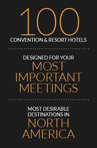 100 hotels & resorts for your most important meetings in top North America destinations