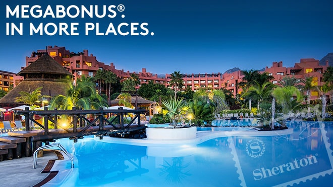 Sheraton La Caleta Resort & Spa. MEGABONUS®. IN MORE PLACES.